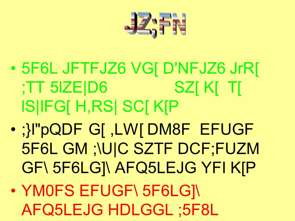 JZ;FN 5F6L JFTFJZ6 VG[ D NFJZ6 JrR[ ;TT 5lZE|D6 SZ[ K[ T[ lS|IFG[ H,RS| SC[ K[P.
